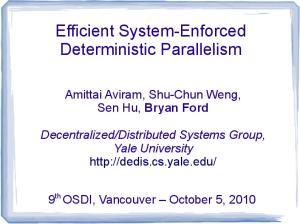 Efficient System-Enforced Deterministic Parallelism