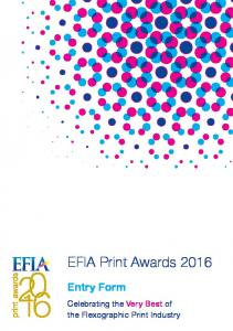 EFIA Print Awards Entr y Form. Celebrating the Ver y Best of the Flexographic Print Industry