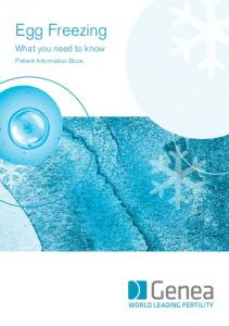 Egg Freezing. What you need to know. Patient Information Book