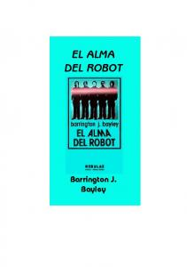 EL ALMA DEL ROBOT. Barrington J. Bayley