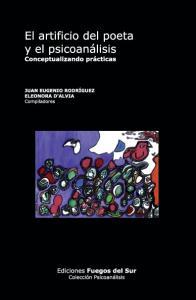 El artificio del poeta y el psicoanálisis Conceptualizando prácticas