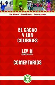 EL CACAO Y LOS COLIBRIES LEY 11