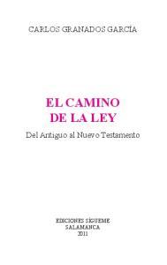 EL CAMINO DE LA LEY. Del Antiguo al Nuevo Testamento