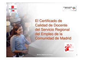 El Certificado de Calidad de Docente del Servicio Regional del Empleo de la Comunidad de Madrid. Servicio Regional de Empleo