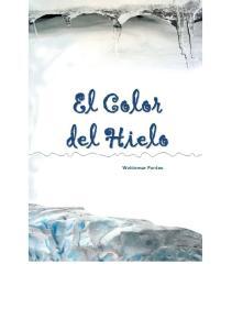 El Color del Hielo. Waldemar Fontes. El color del hielo