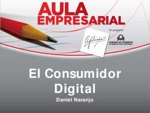 El Consumidor Digital. Daniel Naranjo