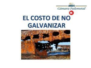EL COSTO DE NO GALVANIZAR