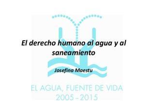 El derecho humano al agua y al saneamiento. Josefina Maestu