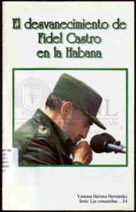 El desvanecimiento de Fidel Castro en la Habana