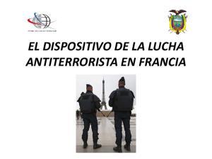 EL DISPOSITIVO DE LA LUCHA ANTITERRORISTA EN FRANCIA
