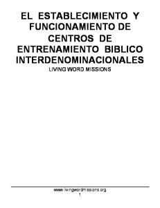 EL ESTABLECIMIENTO Y FUNCIONAMIENTO DE CENTROS DE ENTRENAMIENTO BIBLICO INTERDENOMINACIONALES