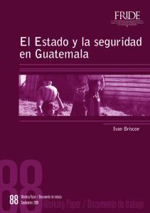 El Estado y la seguridad en Guatemala Ivan Briscoe
