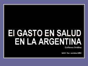 El GASTO EN SALUD EN LA ARGENTINA