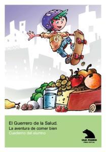 El Guerrero de la Salud. La aventura de comer bien Cuaderno del alumno