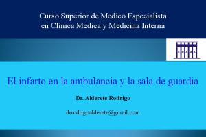 El infarto en la ambulancia y la sala de guardia