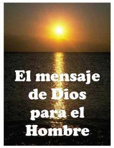EL MENSAJE DE DIOS PARA EL HOMBRE. El mensaje de Dios para el Hombre
