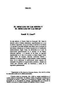 EL MERCADO DE LOS BIENES Y EL MERCADO DE LAS IDEAS* Ronald H. Coase**