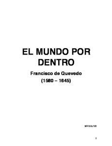 EL MUNDO POR DENTRO Francisco de Quevedo ( )