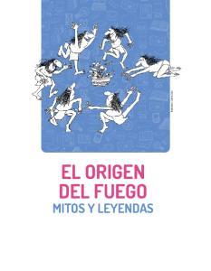 EL ORIGEN DEL FUEGO MITOS Y LEYENDAS
