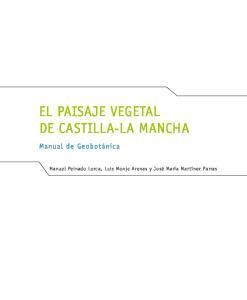 EL PAISAJE VEGETAL DE CASTILLA-LA MANCHA