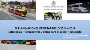 EL PLAN NACIONAL DE DESARROLLO Estrategias Perspectivas y Retos para el sector Transporte