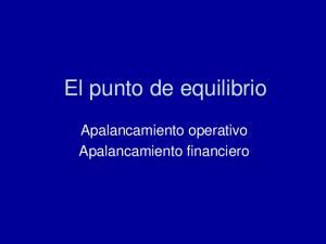 El punto de equilibrio. Apalancamiento operativo Apalancamiento financiero