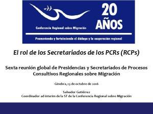 El rol de los Secretariados de los PCRs (RCPs)
