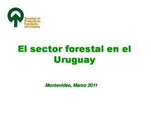 El sector forestal en el Uruguay. Montevideo, Marzo 2011