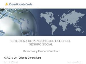 EL SISTEMA DE PENSIONES DE LA LEY DEL SEGURO SOCIAL. Derechos y Procedimientos