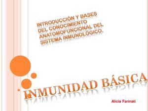 El sistema inmune es el responsable de conferir la inmunidad