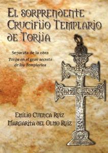 El soprendente Crucifijo Templario de Torija. Emilio Cuenca Ruiz y Margarita del Olmo Ruiz