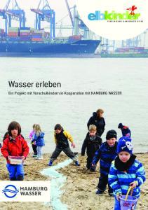 Elbkinder Materialien. Wasser erleben. Ein Projekt mit Vorschulkindern in Kooperation mit HAMBURG WASSER