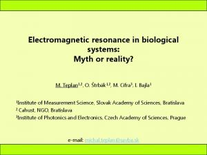 Electromagnetic resonance in biological systems: Myth or reality?