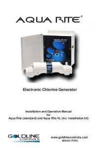 Electronic Chlorine Generator Installation and Operation Manual for Aqua Rite (standard) and Aqua Rite XL (inc. installation kit)