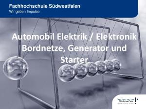 Elektronik Bordnetze, Generator und Starter