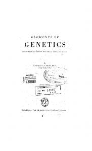 ELEMENTS OF GENETICS . ~ MENDEL S LAWS OF lleredity WITH SPECIAL APPLICATION TO l\lan. ED\VARD C. COLIN, Ph.D. Chicago Teachers Collegt'