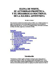 ELENA DE WHITE, SU AUTORIDAD PROFETICA, Y EL DESARROLLO DOCTRINAL DE LA IGLESIA ADVENTISTA