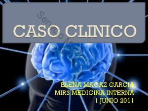 ELENA MAGAZ GARCIA MIR3 MEDICINA INTERNA 1 JUNIO Servicio Medicina Interna CAULE