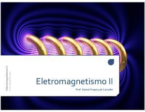 Eletromagnetismo II. Prof. Daniel Orquiza. Prof. Daniel Orquiza de Carvalho