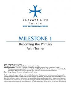 ELEVATE YOUR THINKING, ELEVATE YOUR LIFE MILESTONE 1. Becoming the Primary Faith Trainer
