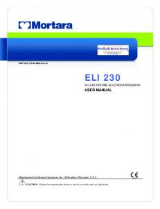 ELI 230 USER MANUAL 12-LEAD RESTING ELECTROCARDIOGRAPH. Manufactured by Mortara Instrument, Inc., Milwaukee, Wisconsin U.S.A