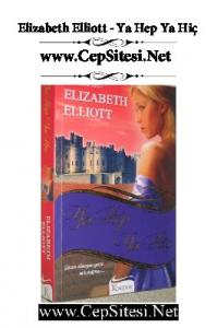 Elizabeth Elliott - Ya Hep Ya Hiç