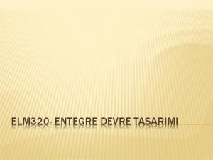 ELM320- ENTEGRE DEVRE TASARIMI