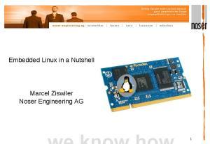 Embedded Linux in a Nutshell. Marcel Ziswiler Noser Engineering AG