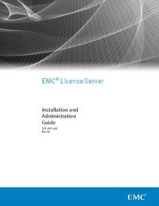 EMC License Server. Installation and Administration Guide Rev 03