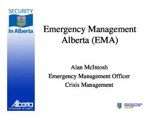 Emergency Management Alberta (EMA) Alan McIntosh Emergency Management Officer Crisis Management