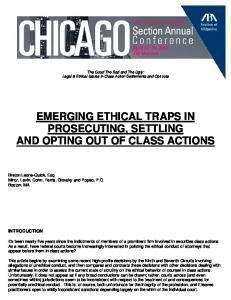 EMERGING ETHICAL TRAPS IN PROSECUTING, SETTLING AND OPTING OUT OF CLASS ACTIONS