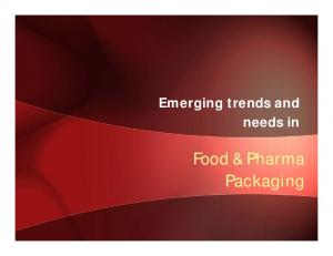 Emerging trends and needs in. Food & Pharma Packaging