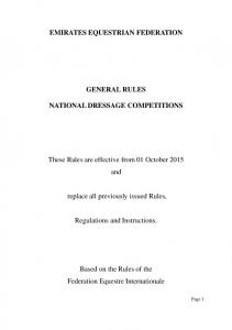 EMIRATES EQUESTRIAN FEDERATION GENERAL RULES NATIONAL DRESSAGE COMPETITIONS. These Rules are effective from 01 October 2015 and