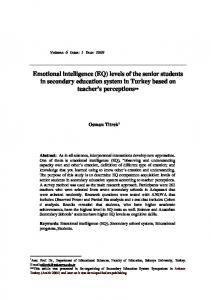Emotional intelligence (EQ) levels of the senior students in secondary education system in Turkey based on teacher s perceptions**